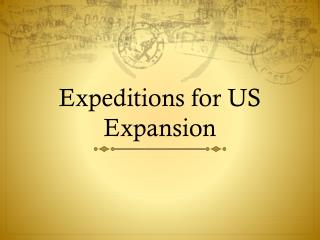 Expeditions for US Expansion