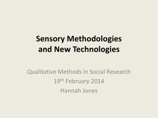 Sensory Methodologies and New Technologies