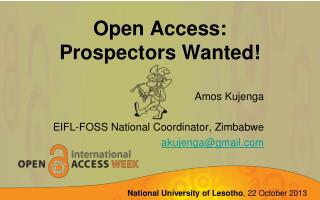 Open Access:  Prospectors Wanted!