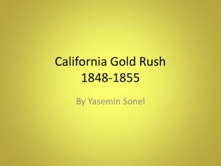California Gold Rush 1848-1855