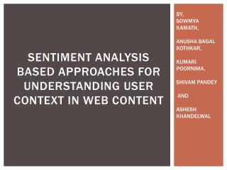 SENTIMENT ANALYSIS BASED APPROACHES FOR UNDERSTANDING USER CONTEXT IN WEB CONTENT