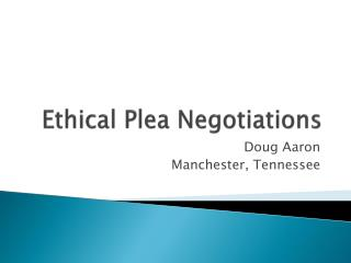 Ethical Plea Negotiations