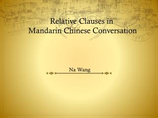 Relative Clauses in  Mandarin Chinese Conversation