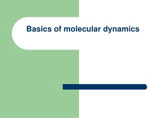 Basics of molecular dynamics