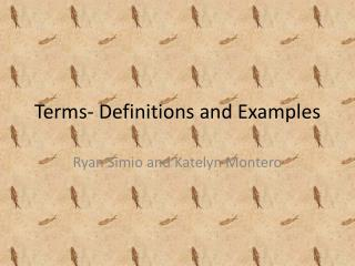 Terms- Definitions and Examples