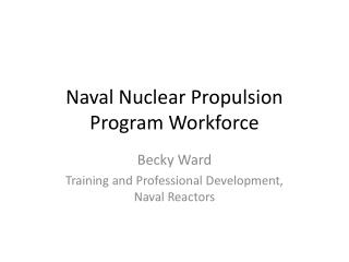 Naval Nuclear Propulsion Program Workforce
