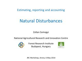Estimating, reporting and accounting Natural Disturbances