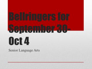 Bellringers  for September 30-Oct 4