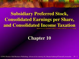 Subsidiary Preferred Stock, Consolidated Earnings per Share, and Consolidated Income Taxation