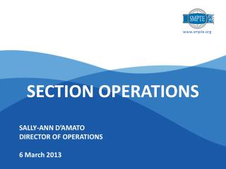 SALLY-ANN D'AMATO DIRECTOR OF OPERATIONS 6 March 2013