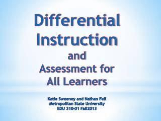Differential Instruction  and  Assessment for  All Learners