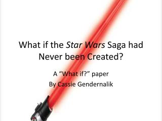 What if the  Star Wars  Saga had Never been Created?