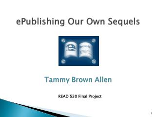 ePublishing Our Own Sequels Tammy Brown Allen