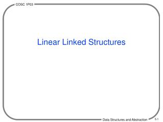 Linear Linked Structures