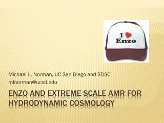 ENZO and extreme scale  amr  for hydrodynamic cosmology