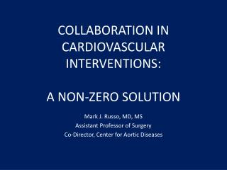 COLLABORATION  IN  CARDIOVASCULAR INTERVENTIONS :   A NON-ZERO SOLUTION