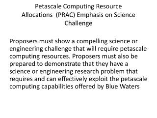 Petascale Computing Resource Allocations  (PRAC ) Emphasis on Science Challenge