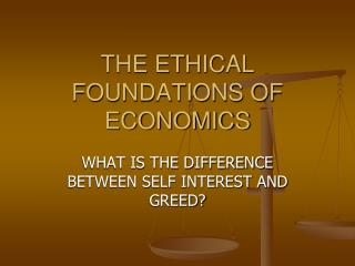 THE ETHICAL FOUNDATIONS OF ECONOMICS
