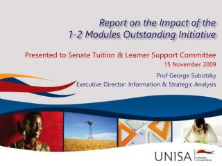 Report on the Impact of the  1-2  Modules Outstanding Initiative