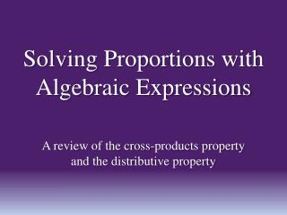 Solving Proportions with Algebraic Expressions