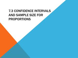 7.3 confidence intervals and sample size for proportions