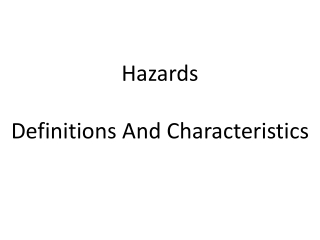 Hazards Definitions And Characteristics