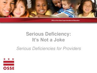 Serious Deficiency: It's Not a Joke Serious Deficiencies for Providers