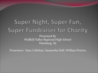 Super Night,  Super Fun, Super Fundraiser for Charity