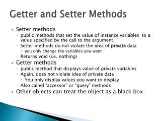 Getter and Setter Methods