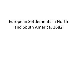 European Settlements in North and South America, 1682