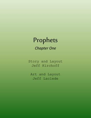 Prophets Chapter One Story and Layout Jeff  Kirchoff Art and Layout Jeff Laclede