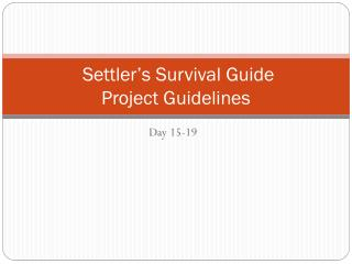 Settler's Survival Guide  Project Guidelines