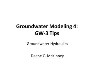 Groundwater  Modeling 4: GW- 3 Tips