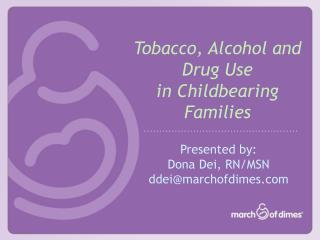 Tobacco, Alcohol and Drug Use  in Childbearing Families