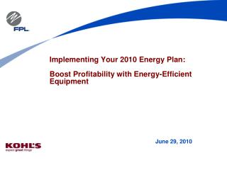 Implementing Your 2010 Energy Plan: Boost Profitability with Energy-Efficient Equipment