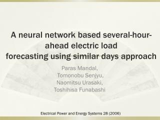 A neural network based several-hour-ahead electric load forecasting using similar days approach