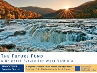 The Future Fund A brighter future for West Virginia