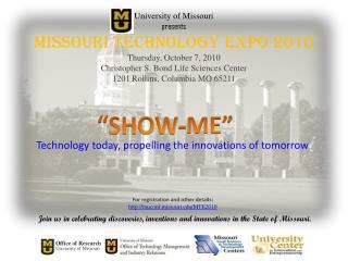 University of Missouri presents Missouri Technology Expo 2010 Thursday, October 7, 2010