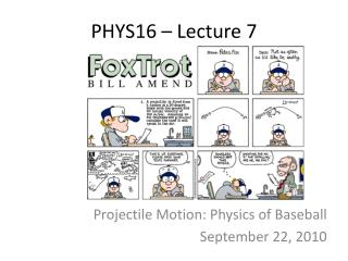 PHYS16 – Lecture 7