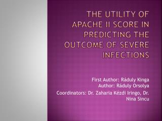 THE UTILITY OF APACHE II SCORE IN PREDICTING THE OUTCOME OF SEVERE INFECTIONS