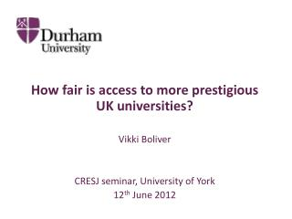 How fair is access to more prestigious UK universities? Vikki Boliver