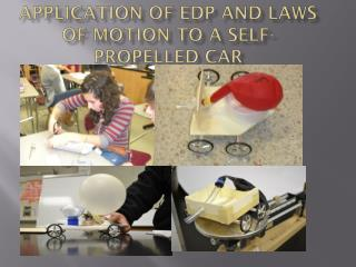 Application of EDP and Laws of motion to a self-propelled car