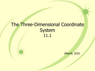 The Three-Dimensional Coordinate System 11.1