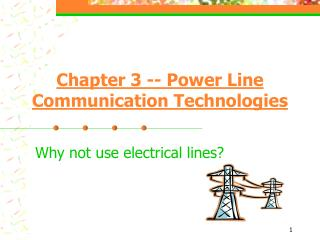 Chapter 3 -- Power Line  Communication Technologies