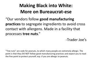 Making Black into White: More on Bureaucrat-ese
