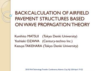 BACKCALCULATION OF AIRFIELD PAVEMENT STRUCTURES BASED ON WAVE PROPAGATION THEORY