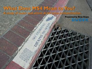What Does MS4 Mean to You? A study of sewer and storm drain cross contamination