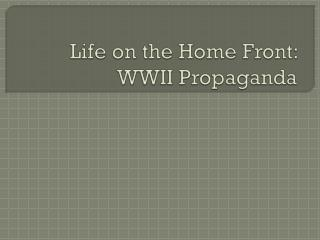 Life on the Home Front: WWII Propaganda