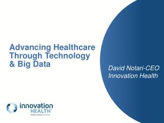 Advancing Healthcare Through Technology & Big Data