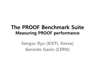 The PROOF  Benchmark  Suite Measuring PROOF performance